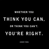 If you think you can, you can